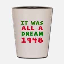 It Was All A Dream 1948 Shot Glass