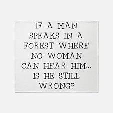 IF A MAN SPEAKS Throw Blanket
