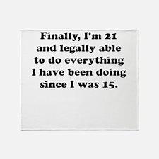 Finally im 21 Throw Blanket