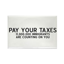 PAY YOUR TAXES: IMMIGRANTS AR Rectangle Magnet
