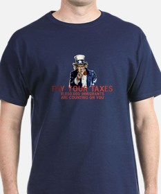 PAY YOUR TAXES: IMMIGRANTS AR T-Shirt