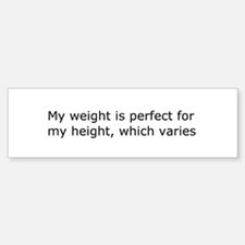 Perfect Weight Bumper Bumper Bumper Sticker