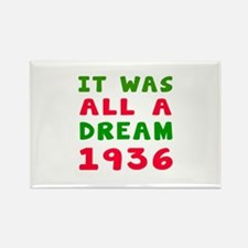 It Was All A Dream 1936 Rectangle Magnet