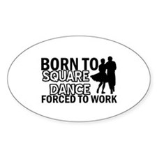 born to square dance designs Decal