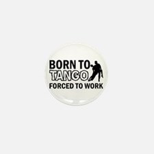 born to tango designs Mini Button (10 pack)