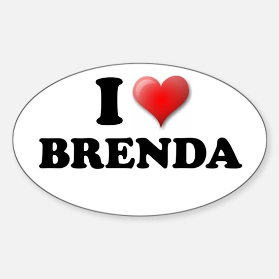 I LOVE BRENDA SHIRT TEE SHIRT Oval Decal