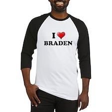 I LOVE BRADEN SHIRT TEE SHIRT Baseball Jersey