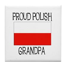 Proud Polish Grandpa Tile Coaster