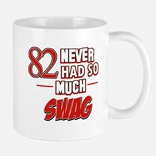 82 Never had so much swag Mug