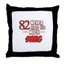 82 Never had so much swag Throw Pillow