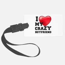 i love my crazy boyfriend Luggage Tag