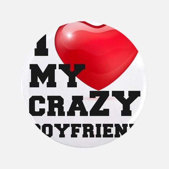 i love my crazy boyfriend Button