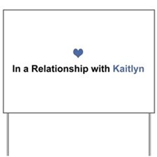 Kaitlyn Relationship Yard Sign