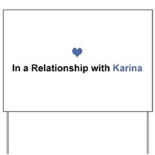 Karina Relationship Yard Sign