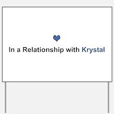 Krystal Relationship Yard Sign