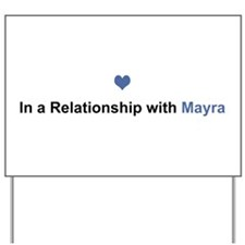Mayra Relationship Yard Sign