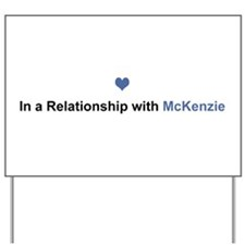 McKenzie Relationship Yard Sign