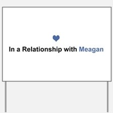Meagan Relationship Yard Sign