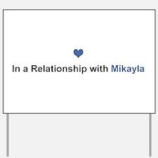 Mikayla Relationship Yard Sign