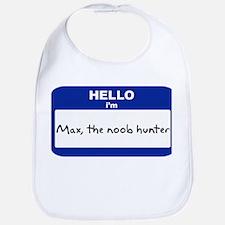 Hello I'm Max, the noob hunte Bib