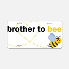 Brother To Bee Aluminum License Plate