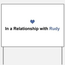 Rudy Relationship Yard Sign