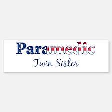 Paramedic Twin Sister Bumper Bumper Bumper Sticker