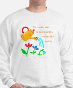 The Prophet Said to Plant a G Sweatshirt