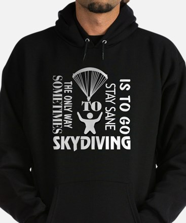 The Only Way Sometimes Skydiving T Shir Sweatshirt