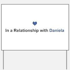 Daniela Relationship Yard Sign