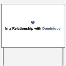 Dominique Relationship Yard Sign