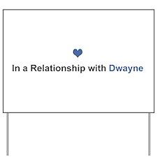 Dwayne Relationship Yard Sign