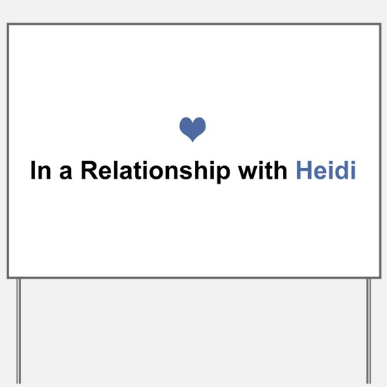 Heidi Relationship Yard Sign