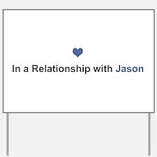 Jason Relationship Yard Sign