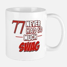 77 Never had so much swag Mug