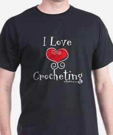 I Love (heart) Crocheting T-Shirt