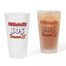 officially 105 forever 18 Drinking Glass