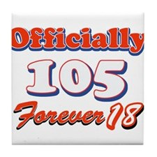 officially 105 forever 18 Tile Coaster