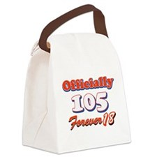 officially 105 forever 18 Canvas Lunch Bag