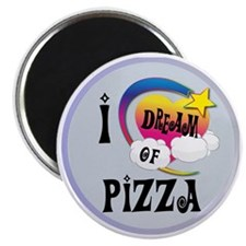 I Dream of Pizza Magnet