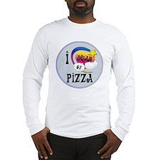 I Dream of Pizza Long Sleeve T-Shirt