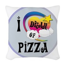 I Dream of Pizza Woven Throw Pillow