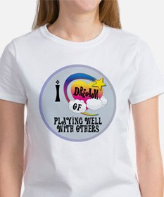 I Dream of Playing Well With Other Tee