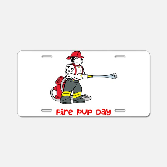 Fire Pup Day Aluminum License Plate