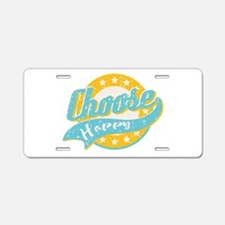 Choose Happy Aluminum License Plate