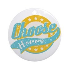 Choose Happy Ornament (Round)