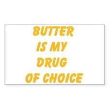 Butter Is My Drug Of Choice Decal