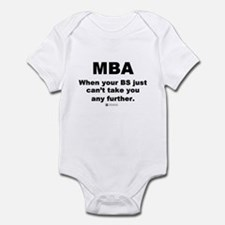 MBA, not BS -  Infant Bodysuit