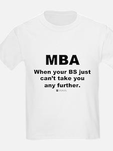 MBA, not BS -  Kids T-Shirt