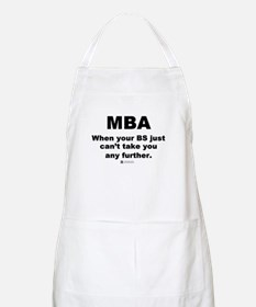 MBA, not BS -  BBQ Apron